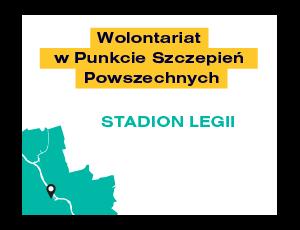 Wolontariat w Punktach Szczepień Powszechnych – STADION LEGII